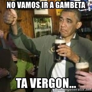 obama beer - no vamos ir a gambeta ta vergon...