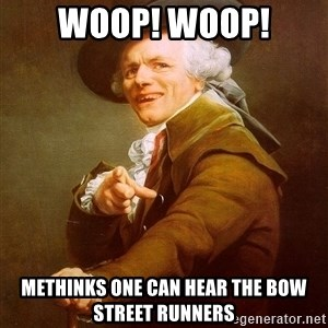 Joseph Ducreux - woop! woop! methinks one can hear the bow street runners
