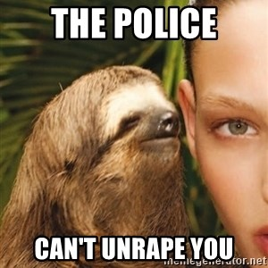 The Rape Sloth - the police can't unrape you