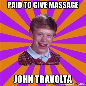 Unlucky Brian Strikes Again - paid to give massage John Travolta
