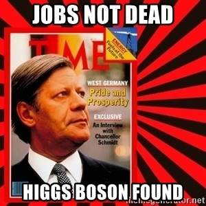 Helmut looking at top right image corner. - JOBS NOT DEAD HIGGS BOSON FOUND