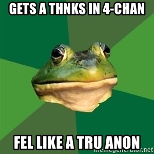Foul Bachelor Frog - Gets a thnks in 4-chan fel like a tru Anon