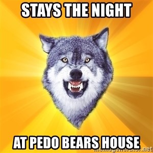 Courage Wolf - Stays the night at pedo bears house