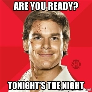 Dexter Showtime - are you ready? tonight's the night