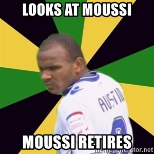 Rodolph Austin - Looks at Moussi Moussi retires