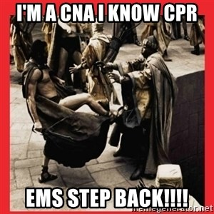 Leonidas Front Kick - I'm a CNA i know cpr  EMS step back!!!!