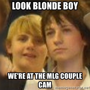 Thoughtful Child - LOOK BLONDE BOY WE'RE AT THE MLG COUPLE CAM