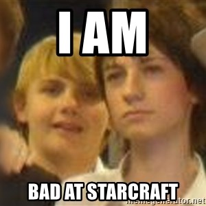 Thoughtful Child - I AM BAD AT STARCRAFT