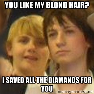 Thoughtful Child - you like my blond hair? i saved all the diamands for you