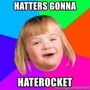 I can count to potato - HATTERS GONNA HATEROCKET