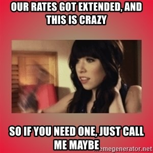 Call Me Maybe Girl - our rates got extended, and this is crazy so if you need one, just call me maybe