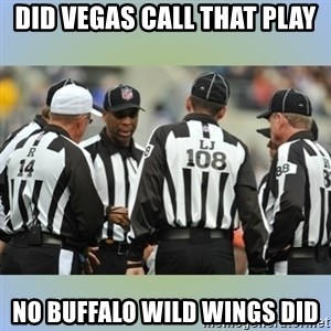 NFL Ref Meeting - Did vegas call that play no buffalo wild wings did