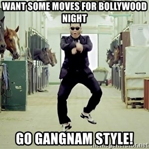 Gangnam Style Dance - want some moves for bollywood night go gangnam style!