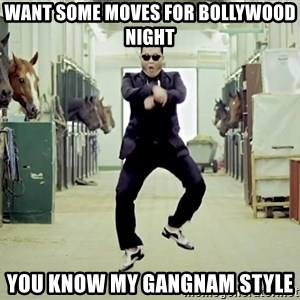 Gangnam Style Dance - want some moves for bollywood night you know my gangnam style
