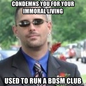 ButtHurt Sean - Condemns you for your immoral living used to run a bdsm club