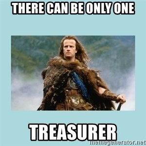 Highlander there can be only one - There can be only one treasurer