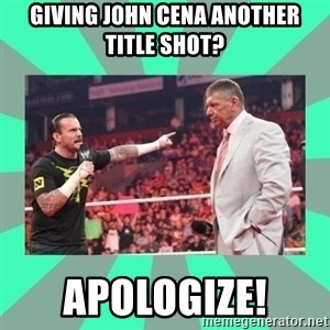 CM Punk Apologize! - giving john cena another title shot? Apologize!