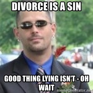 ButtHurt Sean - DIVORCE IS A SIN GOOD THING LYING ISN'T - OH WAIT