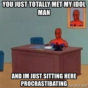 60s spiderman behind desk - you just totally met my idol man And im just sitting here procrastibating