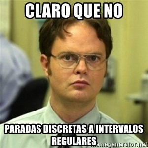 wrong meme - Claro que no Paradas discretas a intervalos regulares