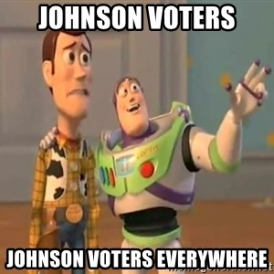 X, X Everywhere  - Johnson voters Johnson voters everywhere