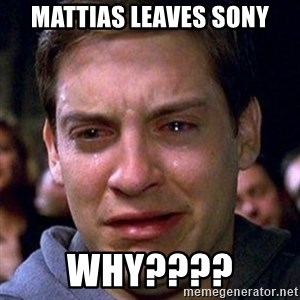 spiderman cry - mattias leaves sony why????