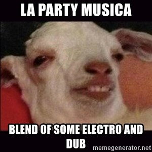 10 goat - la party musica blend of some electro and dub
