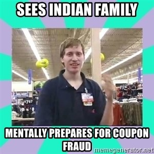 Average Retail Employee - Sees indian family mentally prepares for coupon fraud