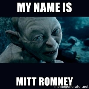 gollum - My Name is mitt romney