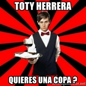 typical_off - toty herrera quieres una copa ?