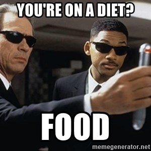 men in black - You're on a diet? Food