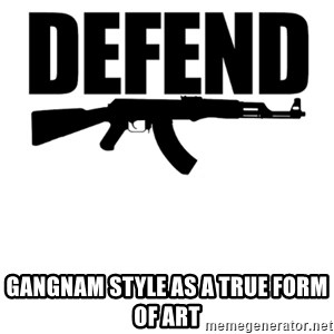 defendpoppunk - Gangnam style as a true form of art