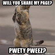Begging Cat - will you share my page? pwety pweez?