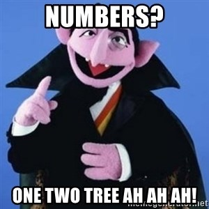 The Count - Numbers? One two tree Ah AH AH!