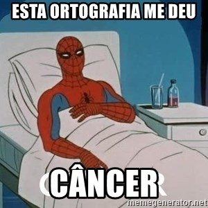 Cancer Spiderman - esta ortografia me deu câncer