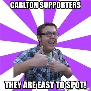 Retard Ray - carlton supporters they are easy to spot!