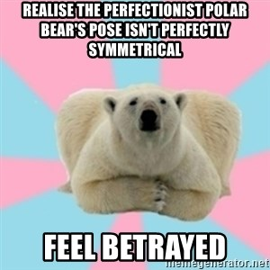 Perfection Polar Bear - Realise the perfectionist polar bear's pose isn't perfectly symmetrical feel betrayed