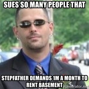 ButtHurt Sean - sues so many people that stepfather demands 1m a month to rent basement