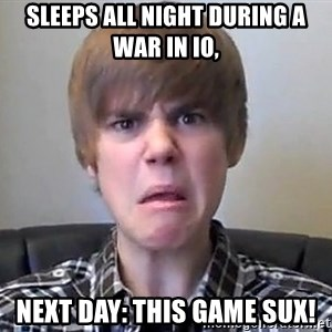 Justin Bieber 213 - Sleeps all night during a war in IO, Next day: This game sux!
