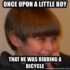 Little Kid - once upon a little boy that he was ridding a bicycle