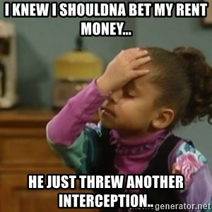 olivia cosby facepalm  - i knew i shouldna bet my rent money... he just threw another interception..