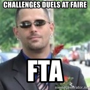 ButtHurt Sean - challenges duels at Faire FTA