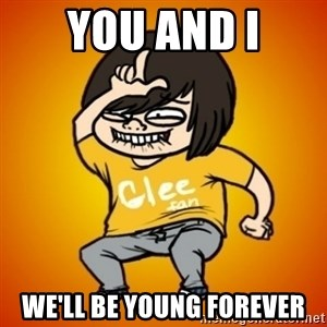 TypicalGleek - YOU AND I We'll be young forever