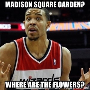 Basketball JaVale Mcgee - madison square garden? where are the flowers?