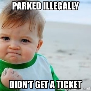 fist pump baby - Parked IllEgally didn't get a ticket