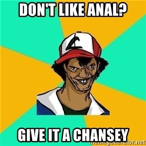 Dat Ash - Don't Like Anal? Give it a chansey