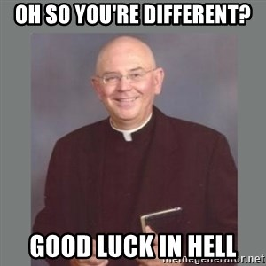 The Non-Molesting Priest - oh so you're different? good luck in hell