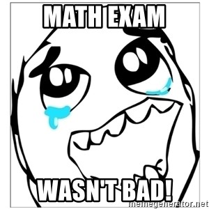 Epic win - MATH EXAM WASN'T BAD!