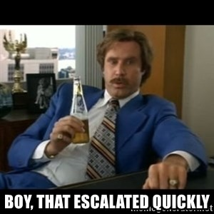 anchorman2 - Boy, that escalated quickly