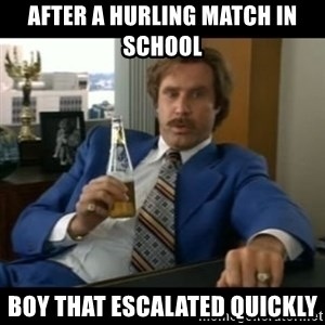 anchorman2 - after a hurling match in school boy that escalated quickly